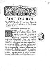 Édit du Roi, portant création de trente-quatre charges de barbiers, perruquiers, baigenurs & euvistes dans la Ville de Paris: donnée à Versailles au mois d'Avril 1765
