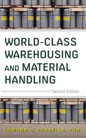 World-Class Warehousing and Material Handling, Second Edition: Edition 2
