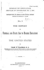 The History of Federal and State Aid to Higher Education in the United States: Volumes 890-891