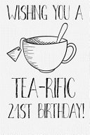 Download Wishing You A Tea Rific 21st Birthday Book