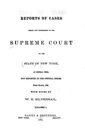 Reports of Cases Heard and Determined in the Supreme Court of the State of New York: At General Term, Not Reported in the Official Series, from March, 1889 [to 1890], Volume 1