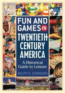 Fun and Games in Twentieth-century America