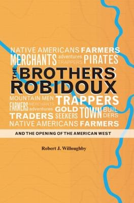 The Brothers Robidoux and the Opening of the American West