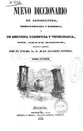 Nuevo diccionario de agricultura, teórica-práctica y económica y de medicina doméstica y veterinaria: Volumen 4