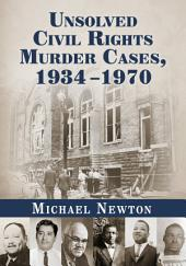 Unsolved Civil Rights Murder Cases, 1934Ð1970