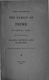 Some Account of the Family of Prime of Rowley, Mass: With Notes on the Families of Platts, Jewetts, and Hammond