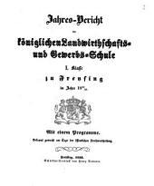 Jahresbericht der Königlichen Landwirthschafts- und Gewerbsschule I. Klasse zu Freysing: im Jahre ... 1852/53 (1853)