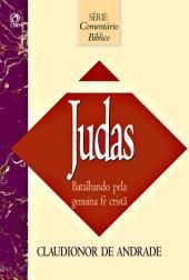 Comentário Bíblico Judas: Batalhando pela Genuína Fé Cristã