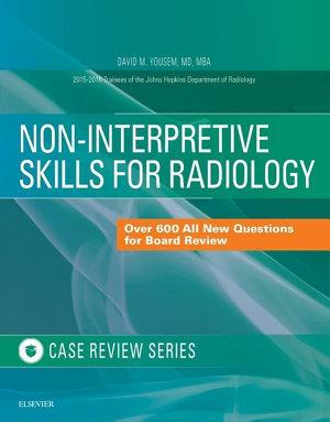 Non Interpretive Skills for Radiology  Case Review E Book PDF