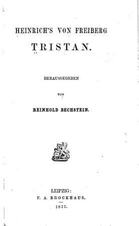 Deutsche Dichtungen des Mittelalters  Heinrich s von Freiberg Tristan PDF