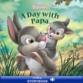 Disney Bunnies: A Day with Papa: A Disney Read Along