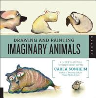 Drawing and Painting Imaginary Animals PDF