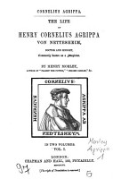 The Life of Henry Cornelius Agrippa von Nettesheim  Doctor and Knight  commonly Known as a Magicien PDF