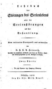 Lehrbuch der Störungen des Seelenlebens: oder, Der Seelenstörungen und ihrer Behandlung, vom rationalen Standpunkt aus entworfen, Band 1