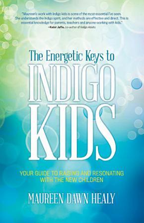 The Energetic Keys to Indigo Kids PDF