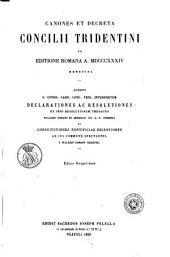 Canones et decreta Concilii Tridentini ex editione Romana a. 1834 repetiti