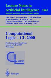 Computational Logic — CL 2000: First International Conference London, UK, July 24–28, 2000 Proceedings