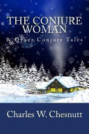 The Conjure Woman   Other Conjure Tales PDF