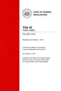 Title 42 Public Health Part 482 to End  Revised as of October 1  2013  PDF