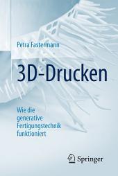 3D-Drucken: Wie die generative Fertigungstechnik funktioniert, Ausgabe 2