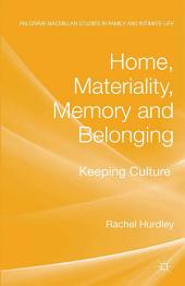 Home, Materiality, Memory and Belonging: Keeping Culture