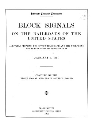 Tabulation of Statistics Pertaining to Block Signals  Interlocking Plants and the Telegraph and the Telephone for Transmission of Train Orders as Used on the Railroads of the United States
