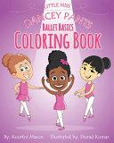 Little Miss Dancey Pants Ballet Basics Coloring Book