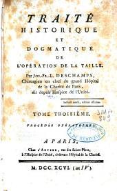 Traité historique et dogmatique de l'opeŕation de la taille: Volume3