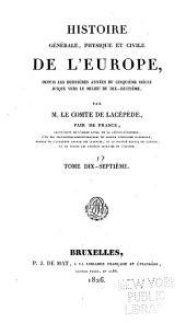 Histoire générale, physique et civile de l'Europe: depuis les dernières années du cinquième siècle jusque vers le milieu du dix-huitième, Volume17