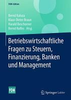 Betriebswirtschaftliche Fragen zu Steuern  Finanzierung  Banken und Management PDF
