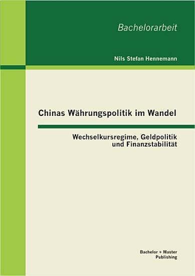 Chinas W   hrungspolitik im Wandel  Wechselkursregime  Geldpolitik und Finanzstabilit   t PDF