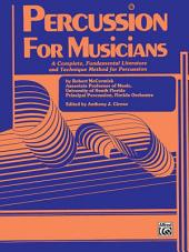 Percussion for Musicians: A Complete, Fundamental Literature and Technique Method for Percussion