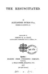 The resuscitated, tr. by count G. de Croy