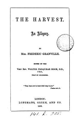The harvest  an allegory  ed  by W F  Hook