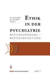 Ethik in der Psychiatrie: Wertebegründung — Wertedurchsetzung