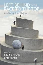 Left Behind in the Race to the Top: Realities of School Reform