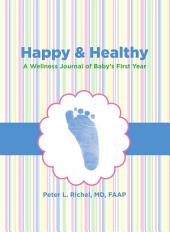 Happy & Healthy: A Wellness Journal of Baby's First Year