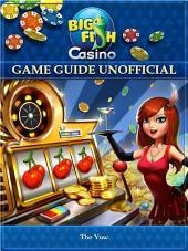 Slots Big Fish Casino Unofficial Tips Tricks and Walkthroughs