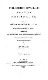 Philosophiae naturalis principia mathematica ; Perpetuis commentariis illustrata, communi studio Thomae le Seur et Francisci Jacquier: Volume 4