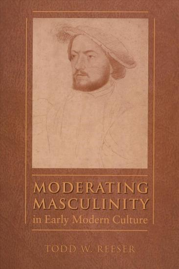 Moderating Masculinity in Early Modern Culture PDF