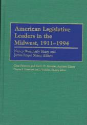American Legislative Leaders in the Midwest, 1911-1994