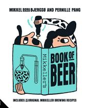 Mikkeller: Includes 25 Original Mikkeller Brewing Recipes