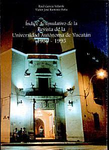 Indice acumulativo de la Revista de la Universidad Aut  noma de Yucat  n  1959 1995 PDF
