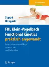 FBL Klein-Vogelbach Functional Kinetics praktisch angewandt: Brustkorb, Arme und Kopf untersuchen und behandeln