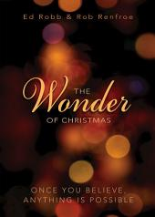 The Wonder of Christmas [Large Print]: Once You Believe, Anything Is Possible