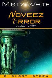 Noveez Error: a short story
