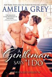 "A Gentleman Says ""I Do"""