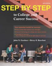 Step by Step: to College and Career Success, Edition 6