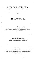 Recreations in Astronomy ... the second edition