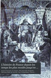 L'histoire de France depuis les temps les plus reculés jusqu'en 1789: racontée à mes petits-enfants, Volume1